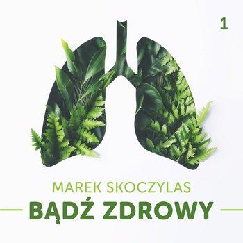 #1 2 szkodliwe i 2 pomocne rzeczy w chorobach autoimmunologicznych - Skoczylas Marek Bądź zdrowy - podcast-Skoczylas Marek