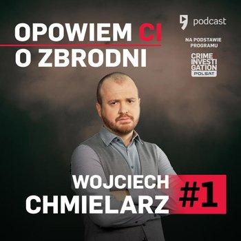 #1 Wojciech Chmielarz - Miłość - Opowiem ci o zbrodni - podcast-Chmielarz Wojciech