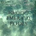 10,000 Emerald Pools - BØRNS