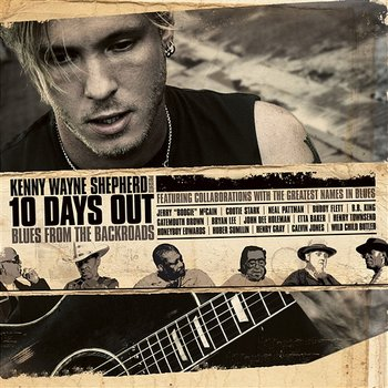 10 Days Out: Blues From The Backroads-Kenny Wayne Shepherd
