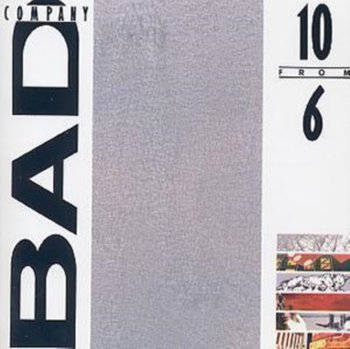 10 FROM 6-Bad Company