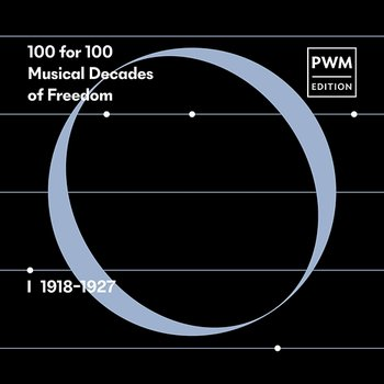 100 for 100. Musical Decades of Freedom: I 1918–1927 - Various Artists