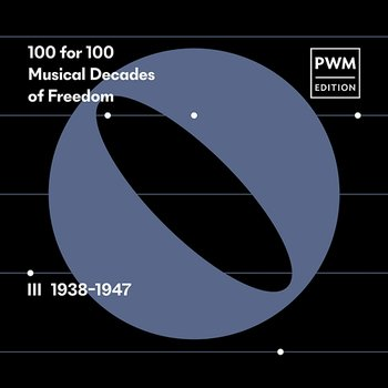 100 for 100. Musical Decades of Freedom: III 1938–1947-Various Artists