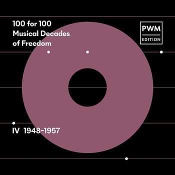 100 for 100. Musical Decades of Freedom: IV 1948–1957-Various Artists