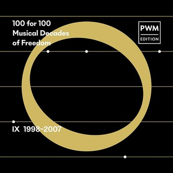 100 for 100. Musical Decades of Freedom: IX 1998–2007-Various Artists