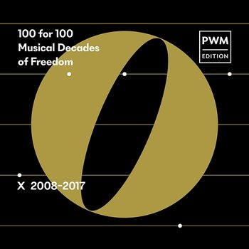 100 for 100. Musical Decades of Freedom: X 2008–2017 - Various Artists