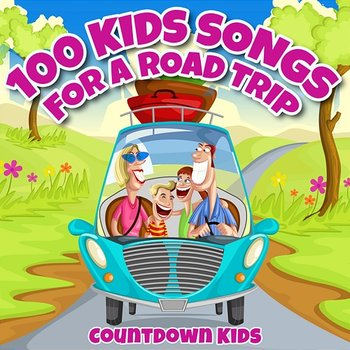 100 Kids Songs for a Roadtrip-The Countdown Kids