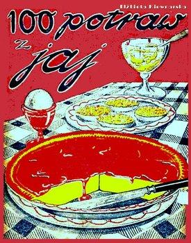 100 potraw z jaj-Kiewnarska Elżbieta