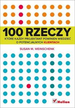 100 rzeczy, które każdy projektant powinien wiedzieć o potencjalnych klientach-Weinschenk Susan