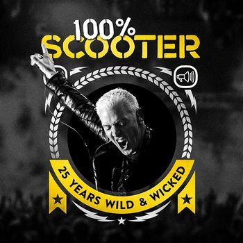 100% Scooter (25 Years Wild & Wicked)-Scooter
