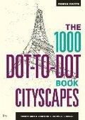 1000 Dot-to-Dot Book: Cityscapes-Pavitte Thomas