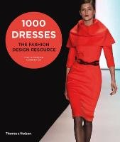 1000 Dresses: The Fashion Design Resource-Fitzgerald Tracy, Taylor Alison