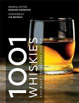 1001 Whiskies You Must Try Before You Die-Roskrow Dominic