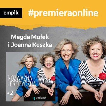 #111 Magda Mołek, Joanna Keszka - Empik #premieraonline - podcast-Dżbik-Kluge Justyna, Keszka Joanna, Mołek Magda