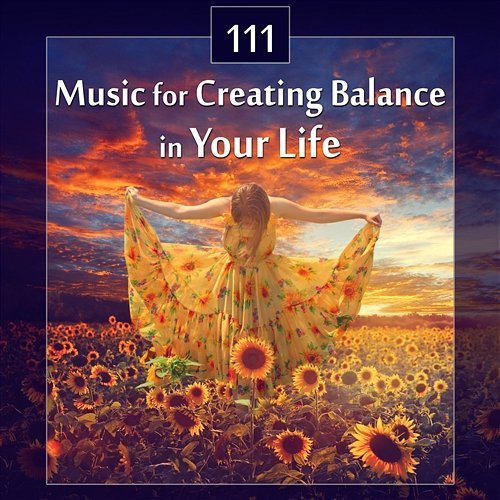 111 music for creating balance in your life relaxing tracks zen massage yoga harmony soothing. Black Bedroom Furniture Sets. Home Design Ideas