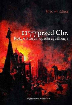 1177 przed Chr. Rok, w którym upadła cywilizacja-Cline Eric H.