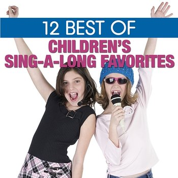 12 Best of Children's Sing-a-long Favorites-The Countdown Kids