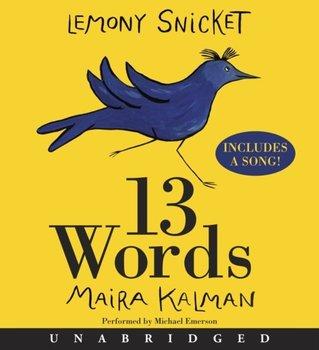 13 Words-Snicket Lemony, Kalman Maira