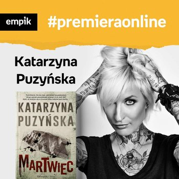 #131 Katarzyna Puzyńska - Empik #premieraonline - podcast-Dżbik-Kluge Justyna, Puzyńska Katarzyna