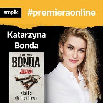 #133 Katarzyna Bonda - Empik #premieraonline - podcast-Wawrzkowicz-Nasternak Weronika, Bonda Katarzyna