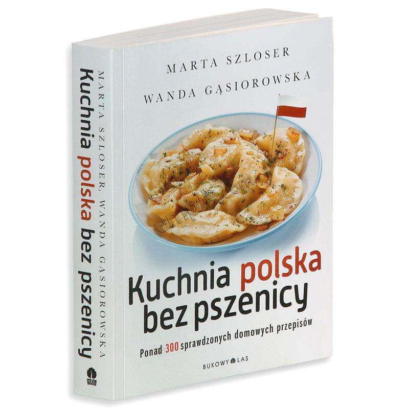 Kuchnia Polska Bez Pszenicy Szloser Marta Ksiazka W Sklepie Empik Com