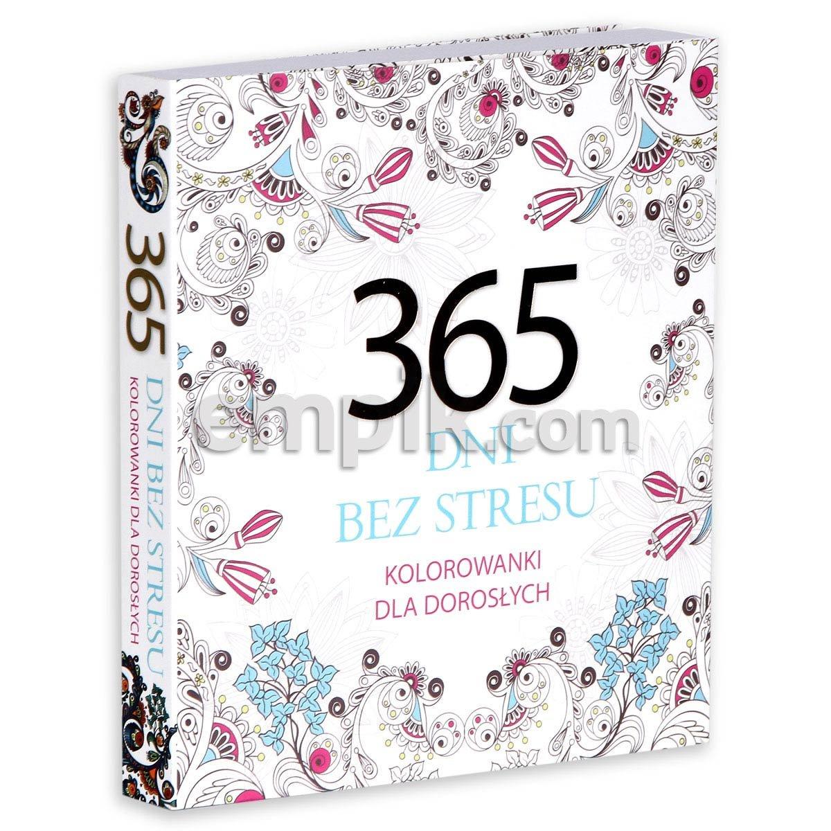 365 Dni Bez Stresu Kolorowanki Dla Doroslych Opracowanie Zbiorowe Ksiazka W Sklepie Empik Com