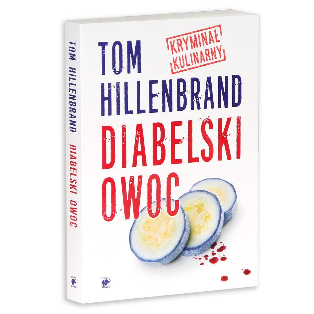 Diabelski owoc // Tom Hillenbrand