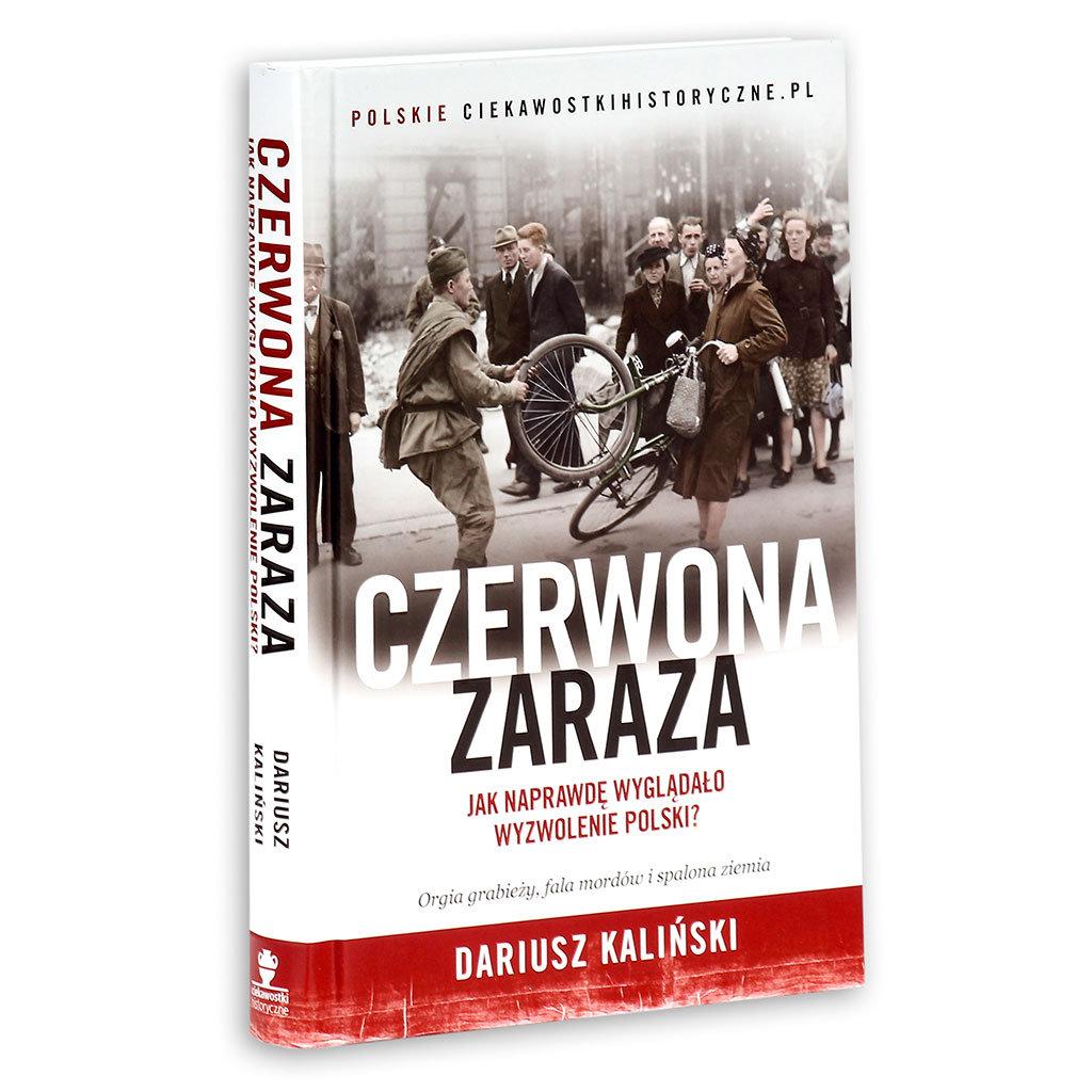 Czerwona Zaraza Jak Naprawdę Wyglądało Wyzwolenie Polski