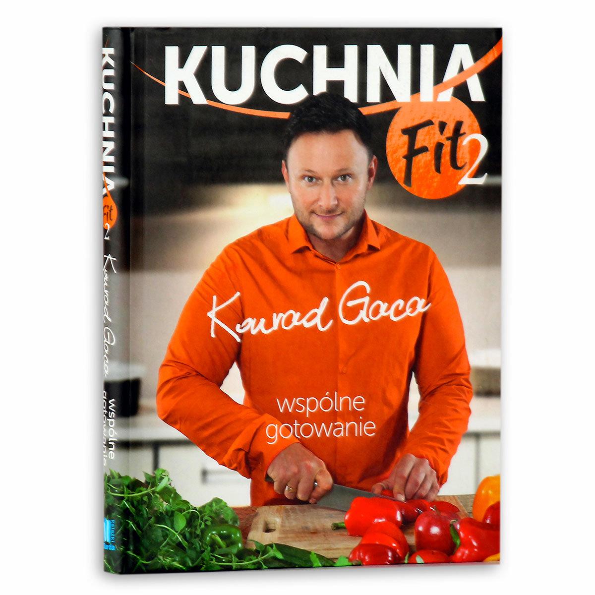 Kuchnia Fit 2 Wspolne Gotowanie Gaca Konrad Ksiazka W Sklepie Empik Com