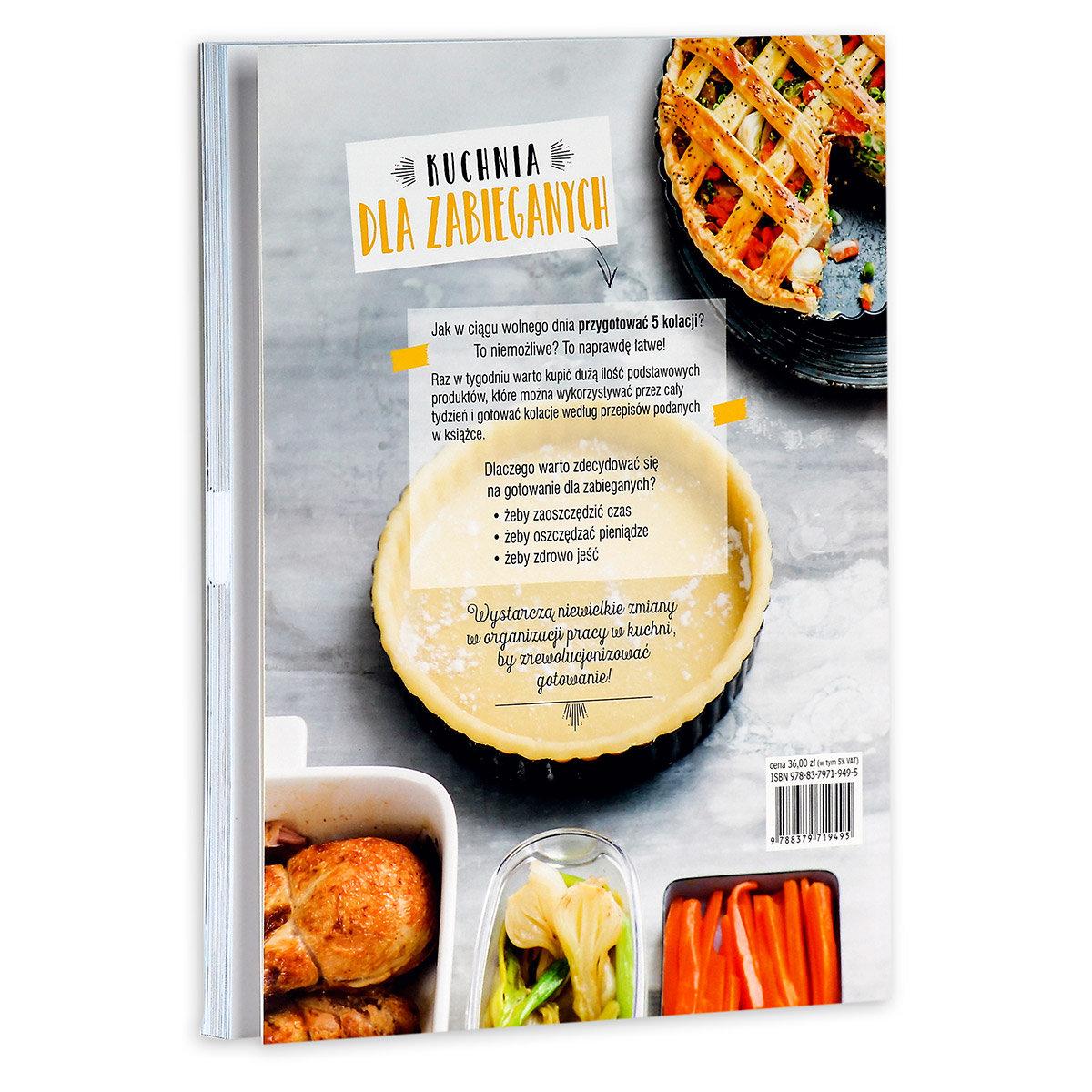 Kuchnia Dla Zabieganych Dania Przygotowane W Weekend Na Cały Tydzień