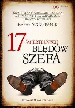 17 śmiertelnych błędów szefa-Szczepanik Rafał