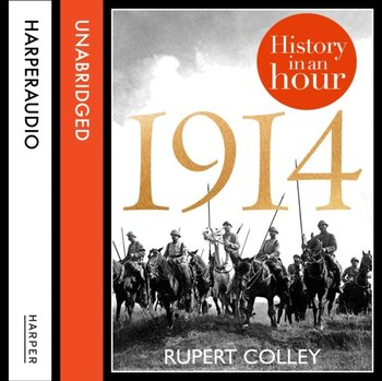 1914: History in an Hour-Colley Rupert