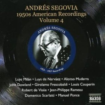 1950s American Recordings. Volume 4 (Segovia. Volume 6)-Segovia Andres