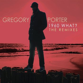 1960 What? The Remixes-Gregory Porter