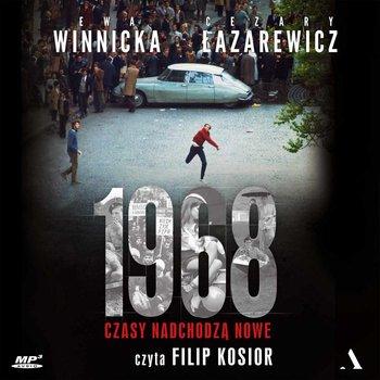 1968. Czasy nadchodzą nowe-Winnicka Ewa, Łazarewicz Cezary