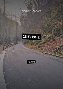 1life2die-Zapora Norbert