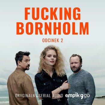 #2 Fucking Bornholm - Oryginalny Serial Empik Go-Kasperaszek Filip, Kazejak Anna