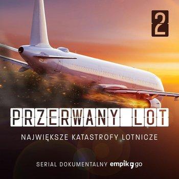 #2 Katastrofa na Okęciu - Przerwany lot. Największe katastrofy lotnicze - Serial Dokumentalny Empik Go-Darmetko Gabriela