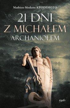 21 dni z Michałem Archaniołem-Opracowanie zbiorowe
