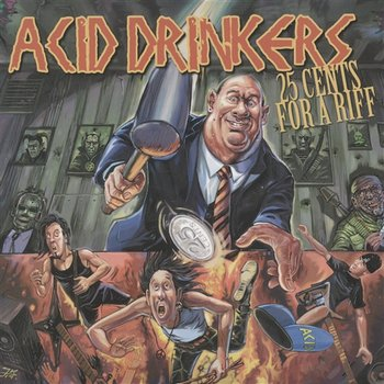 25 Cents For A Riff-Acid Drinkers