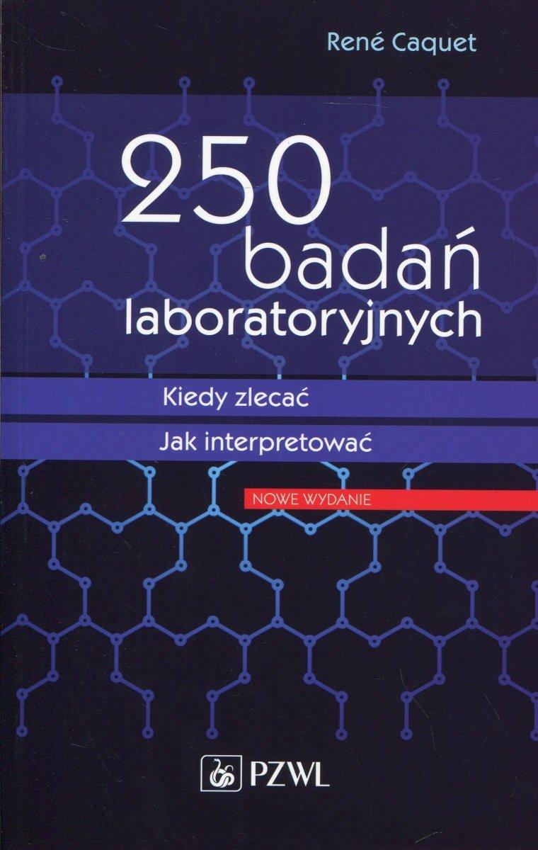 250 Badan Laboratoryjnych Kiedy Zlecac Jak Interpretowac Caquet Rene Ksiazka W Sklepie Empik Com