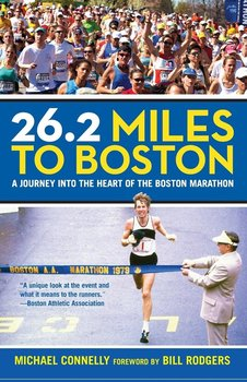 26.2 Miles to Boston-Connelly Michael