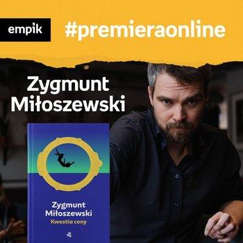 #26 Zygmunt Miłoszewski - Empik #premieraonline - podcast-Miłoszewski Zygmunt, Dziewit-Meller Anna
