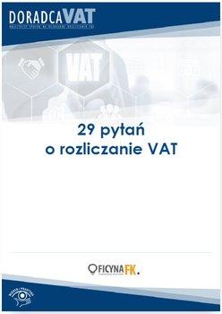 29 ważnych pytań o rozliczanie VAT                      (ebook)