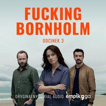 #3 Fucking Bornholm - Oryginalny Serial Empik Go-Kasperaszek Filip, Kazejak Anna