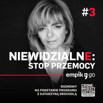 #3 Niewidzialne: Stop przemocy - podcast-Grochola Katarzyna