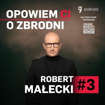 #3 Robert Małecki – Zimny dreszcz - Opowiem ci o zbrodni - podcast-Małecki Robert
