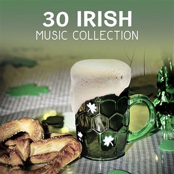 30 Irish Music Collection – Wooden Flute Sounds, St. Patrick's Day Background Songs, Relaxing Instrumental Music, Clear Your Mind-Irish Flute Music Universe