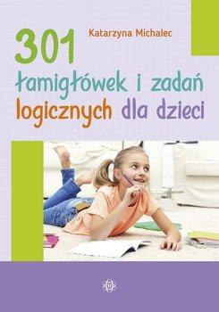 301 łamigłówek i zadań logicznych dla dzieci-Michalec Katarzyna
