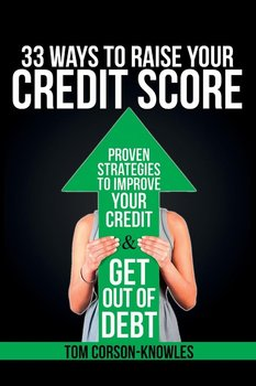 33 Ways To Raise Your Credit Score-Corson-Knowles Tom
